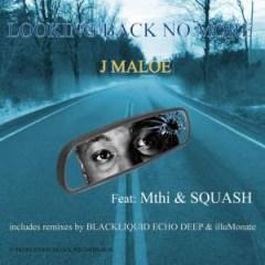 J Maloe - Looking Back No More (Echo Deep Club Mix)
